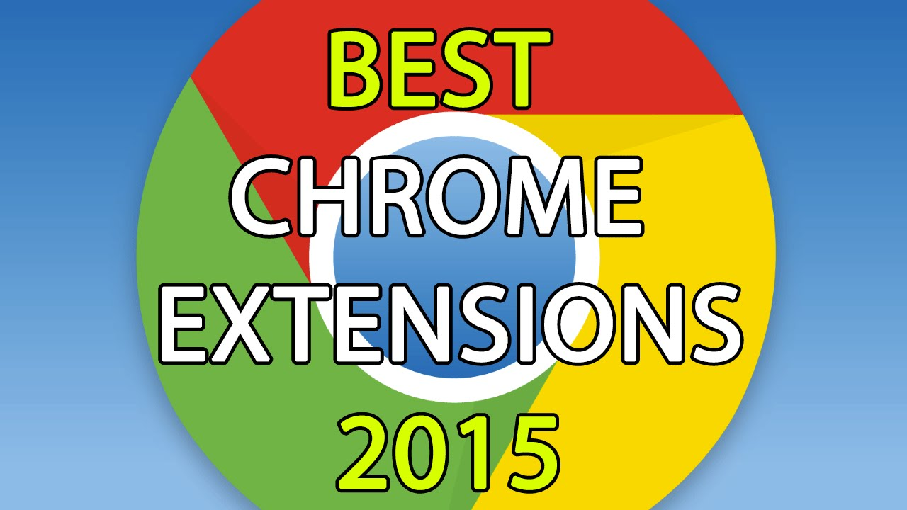 Best chrome extensions 2015